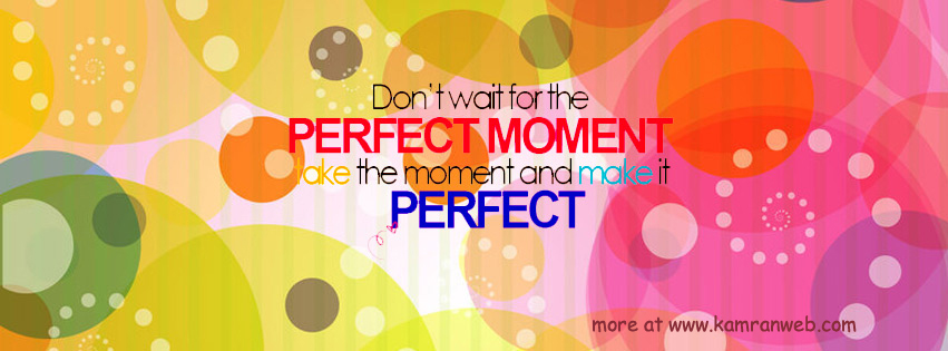 Quotes Timeline Cover - Make the Moment Perfect Cover