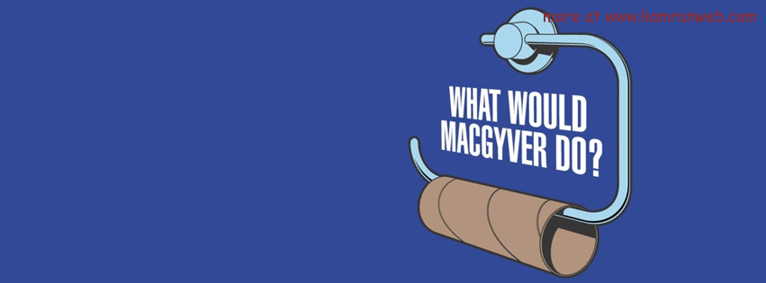 Funny Timeline Cover - What Would Macgyver Do? Cover